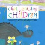 Challenging Children: Success with Homeopathy